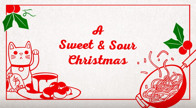 Text reads: A Sweet and Sour Christmas. Illustrations of holly, Chinese restaurant food and decor.