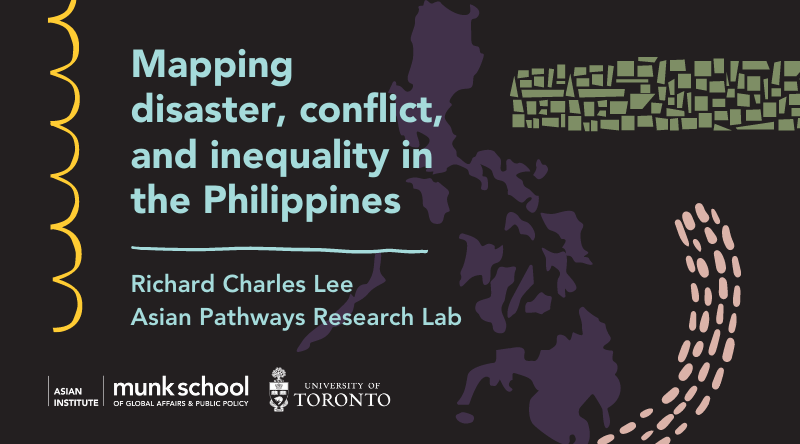 """Image banner with black background featuring a purple map of the Philippines and three design elements suggesting different kinds of pathways surrounding a light blue text that reads """"Mapping disaster, conflict, and inequality in the Philippines: Richard Charles Lee Asian Pathways Research Lab"""""""
