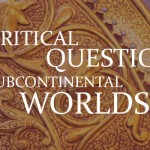 critical questions via subcontinental worlds