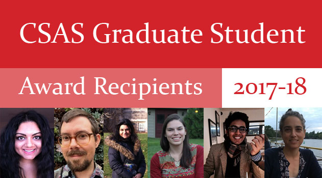 CSAS Graduate Student Award Recipients 2017-18. Includes photos of the 6 award recipients.