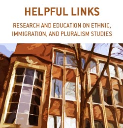 RESEARCH AND EDUCATION LINKS ON ETHNIC, IMMIGRATION, AND PLURALISM STUDIES