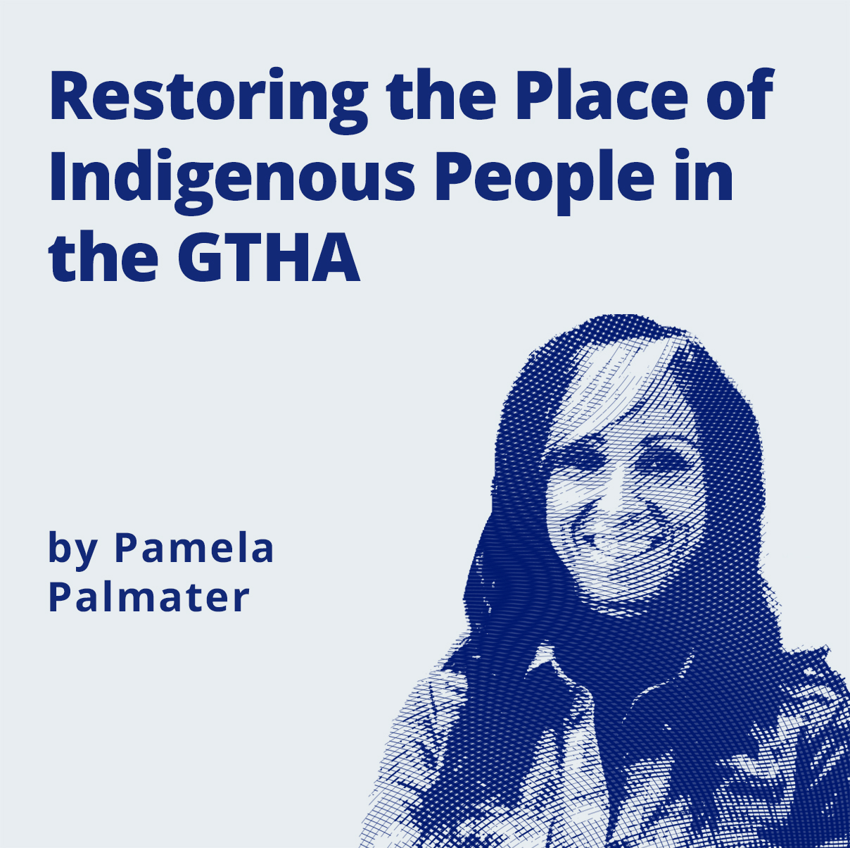 Restoring the Place of Indigenous People in the GTHA by Pamela Palmater