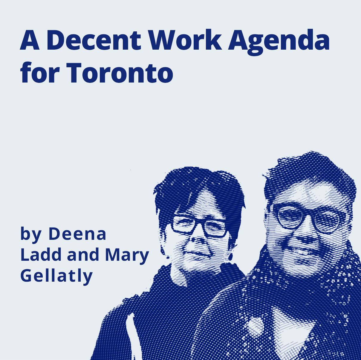 RA Decent Work Agenda for Toronto page by Deena Ladd and Mary Gellatly