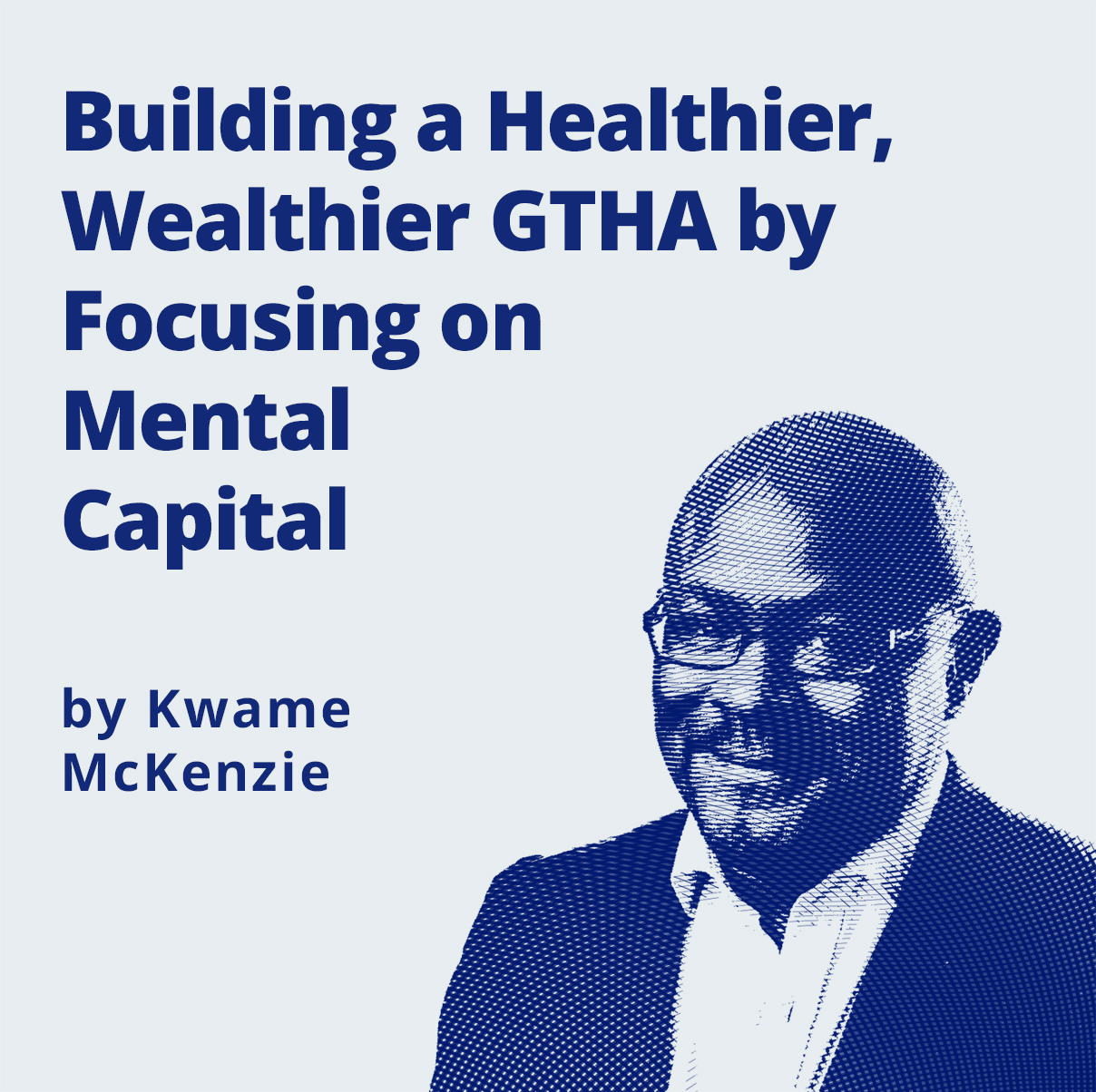 Image -  Building a Healthier, Wealthier GTHA by Focusing on Mental Capital by Kwame McKenzie