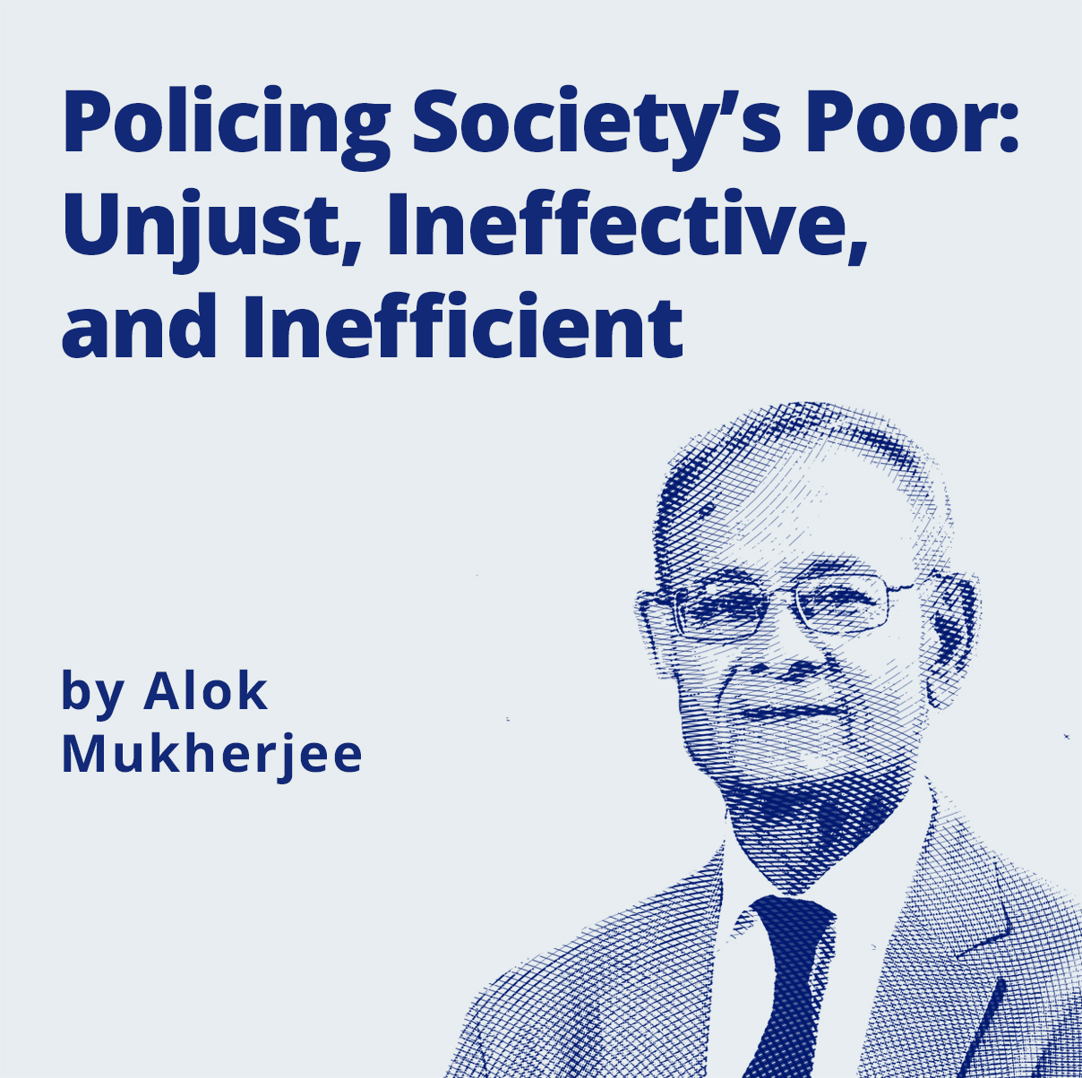 Image -  Policing Society's Poor: Unjust, Ineffective, and Inefficient by Alok Mukherjee