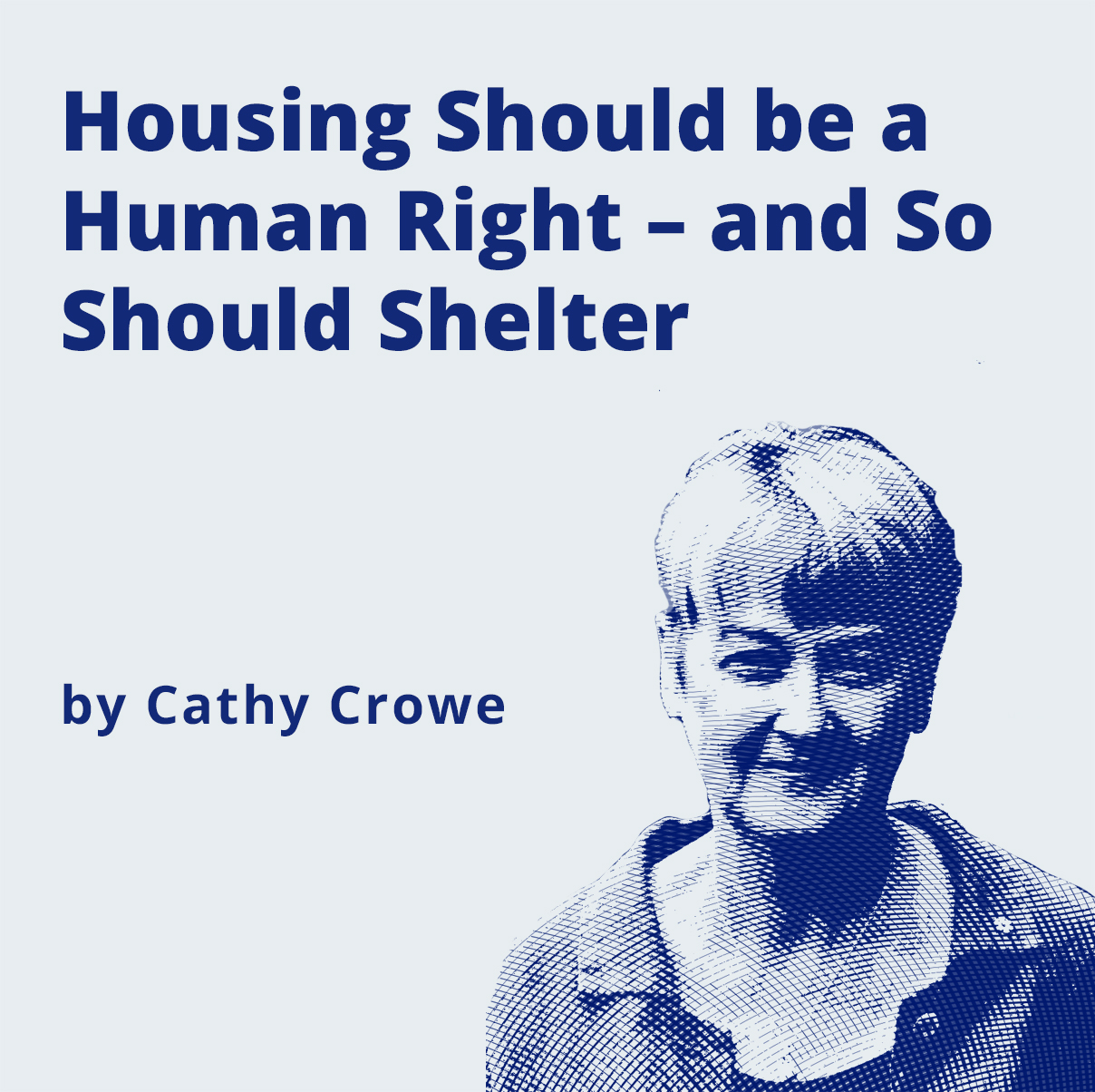 image - Housing Should be a Human Right - and So Should Shelter by Cathy Crowe