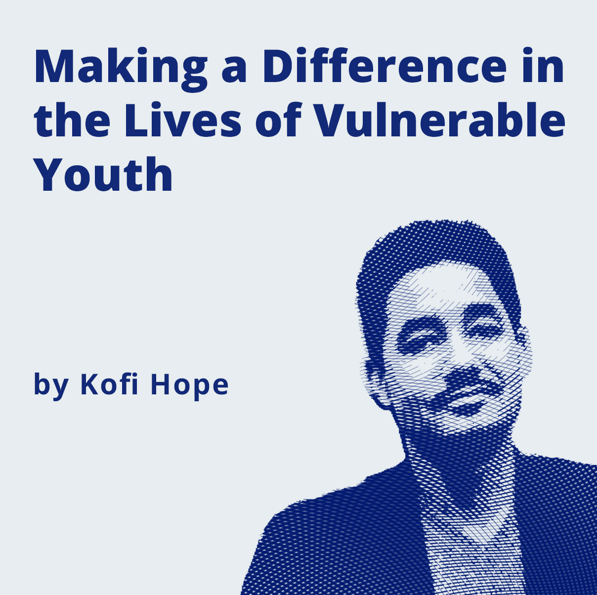 Image -  Making a Difference in the Lives of Vulnerable Youth by Kofi Hope