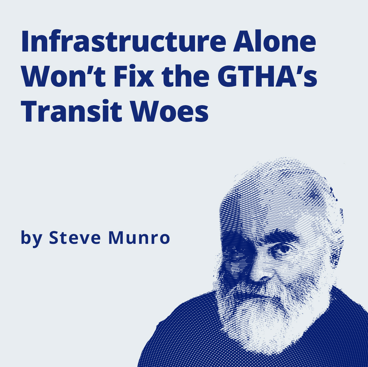 image -  Infrastructure Alone Won't Fix the GTHA's Transit Woes by Steve Munro