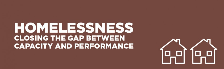 Homelessness: Closing the Gap Between Capacity and Performance