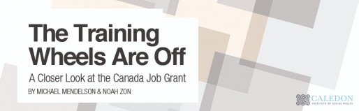 The Training Wheels Are Off: A Closer Look at the Canada Job Grant