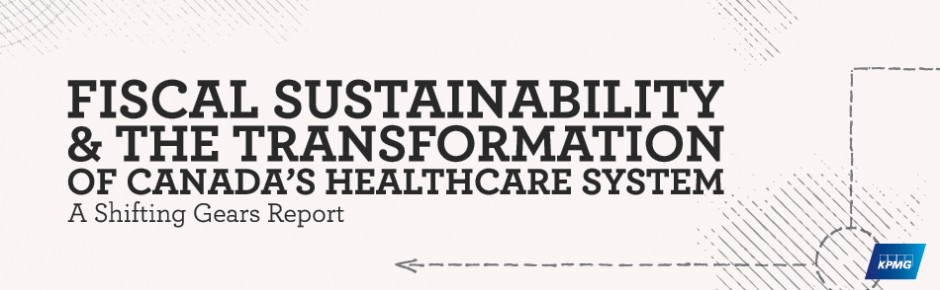Fiscal Sustainability and the Transformation of Canada's Healthcare System