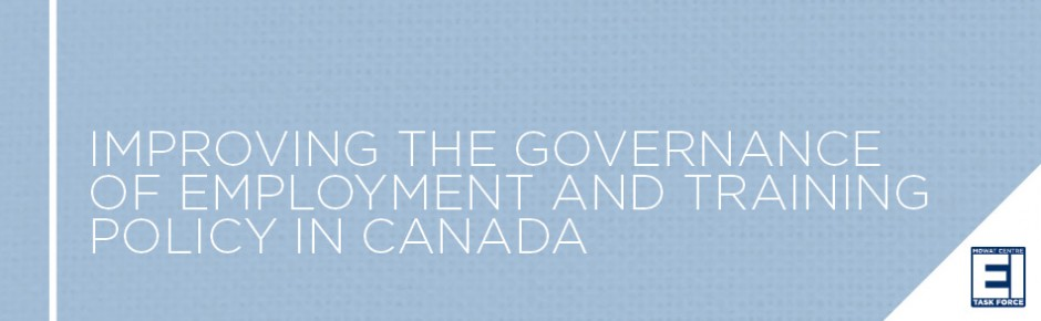 Improving the Governance of Employment and Training Policy in Canada