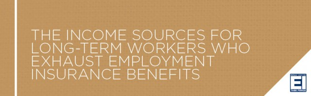 The Income Sources for Long-Term Workers Who Exhaust Employment Insurance Benefits