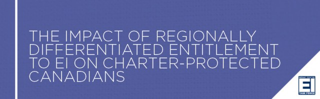 The Impact of Regionally Differentiated Entitlement to EI on Charter-Protected Canadians