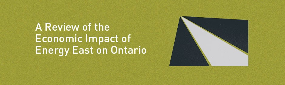 A Review of the Economic Impact of Energy East on Ontario