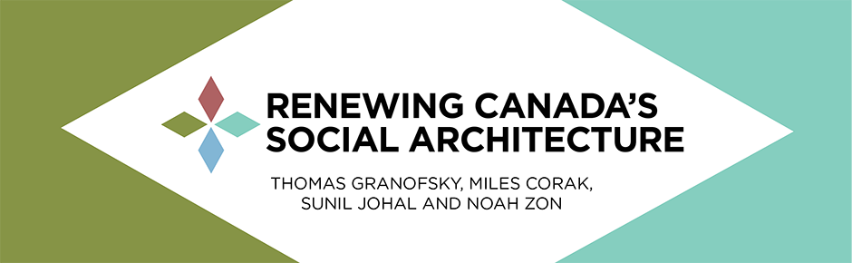 Renewing Canada's Social Architecture