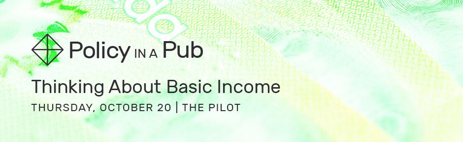 Policy in a Pub: Thinking About Basic Income
