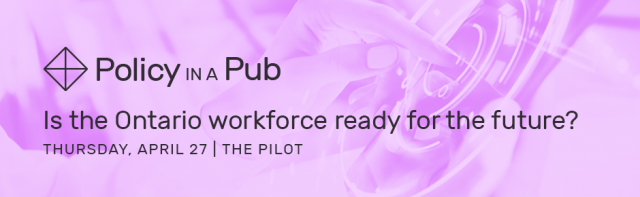 Policy in a Pub: Is the Ontario workforce ready for the future?