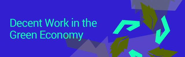 Decent Work in the Green Economy