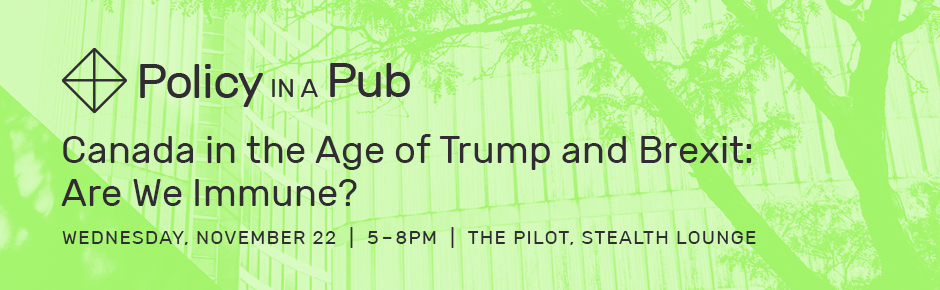 Policy in a Pub: Canada in the Age of Trump and Brexit