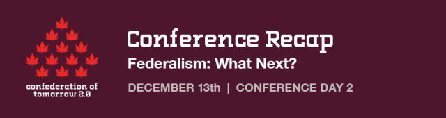CoT Conference Recap: Day 2 – Federalism: What Next?