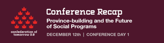 CoT Conference Recap: Day 1 – Province-building and the Future of Social Programs