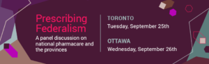 Toronto & Ottawa events on national pharmacare and the provinces