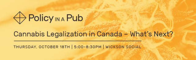 Policy in a Pub: Cannabis Legalization in Canada – What's Next?