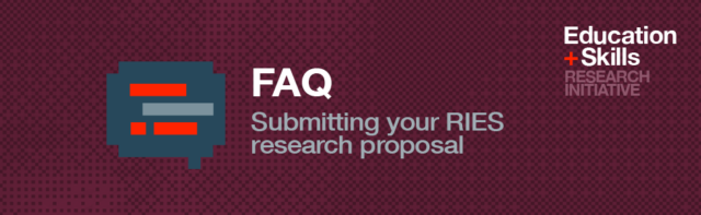 FAQ: Submitting a proposal for the Research Initiative, Education + Skills