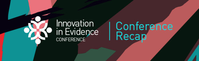 Innovation in Evidence Conference Recap