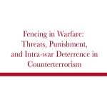 Fencing in Warfare: Threats, Punishment, and Intra-war Deterrence in Counterterrorism
