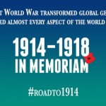 """The First World War transformed global geopolitics and shaped almost every aspect of the world we live in"" 1914-1918: In Memoriam --- #ROADTO1914"