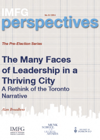 IMFG---The-Many-Faces-of-Leadership-in-a-City--A-Rethink-of-the-Toronto-Narrative-(by-Alan-Broadbent)