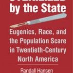 """Front cover of """"Sterilized by the State"""" by Randall Hansen and Desmond King"""