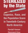 "Front cover of ""Sterilized by the State"" by Randall Hansen and Desmond King"