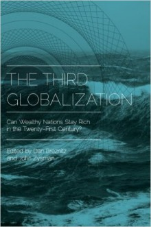 The Third Globalization: Can Wealthy Nations Stay Rich in the Twenty-First Century? book cover