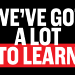 Graphic that says we've got a lot to learn