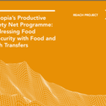 Ethiopia's Productive Safety Net Programme: Addressing Food Insecurity with Food and Cash Transfers