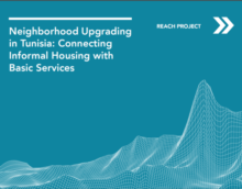 Neighborhood Upgrading in Tunisia: Connecting Informal Housing with Basic Services